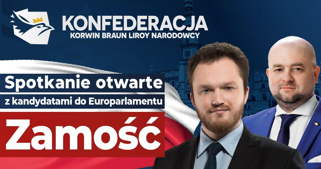 14obszar roboczy 1 Zamość: Spotkanie otwarte z kandydatami do Europarlamentu Konfederacji Korwin Braun Liroy Narodowcy