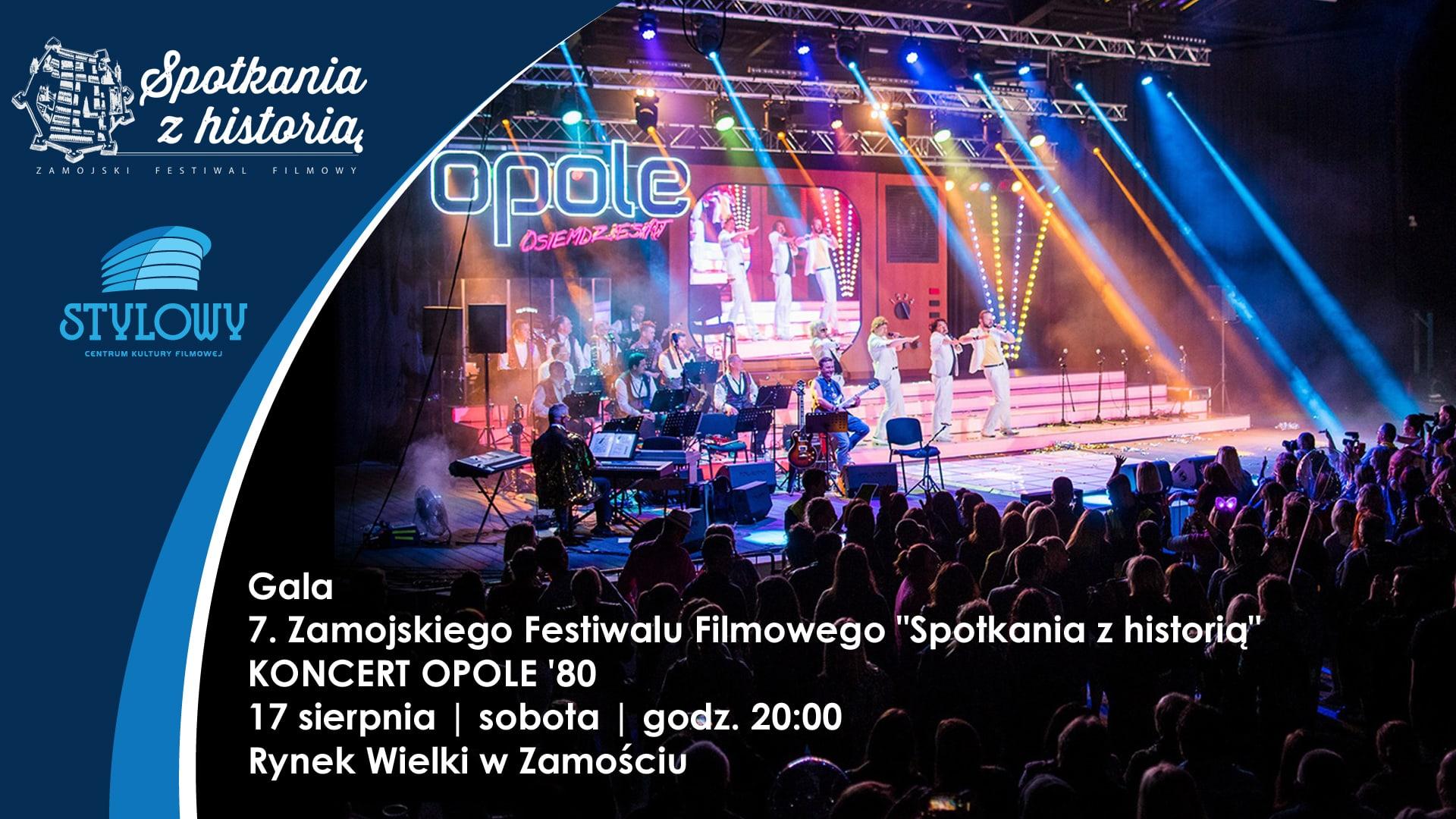 """gala Gala finałowa """"Spotkań z historią"""" i koncert """"OPOLE '80"""""""