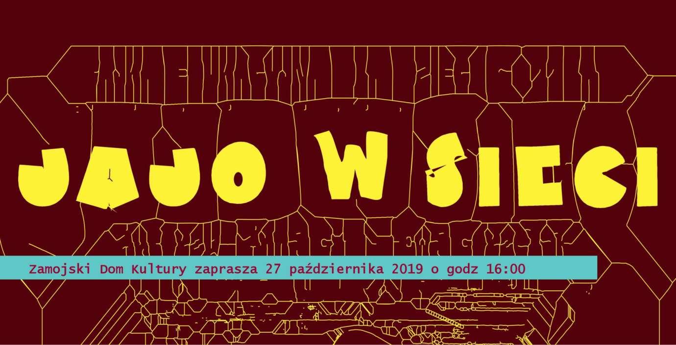 """0001 1 ZDK zaprasza na """"Jajo w sieci"""" - BEZPŁATNY spektakl edukacyjny dla dzieci"""