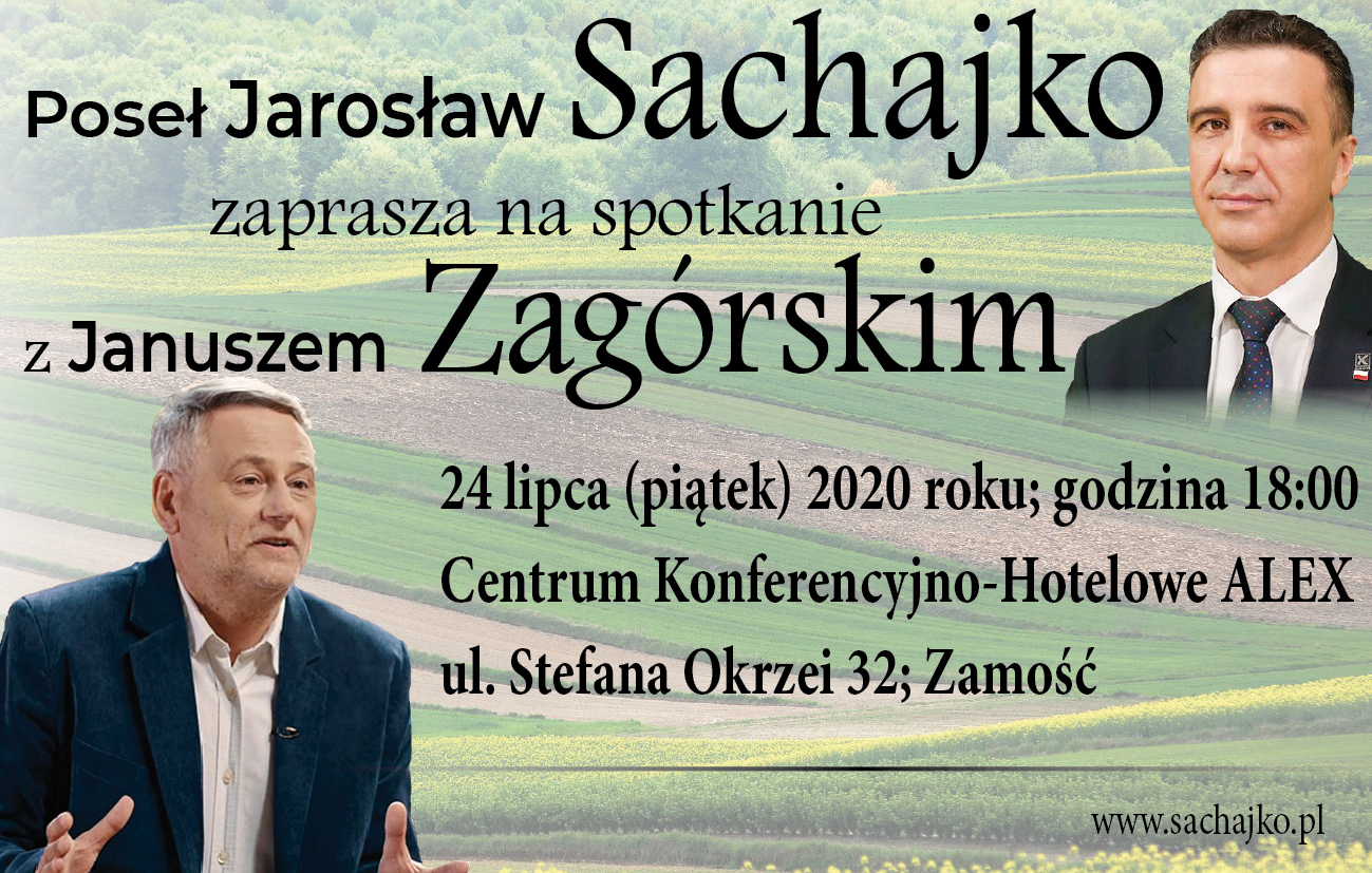spotk sachajko zagorski 24 lipca nkz Poseł Sachajko zaprasza na spotkanie z Januszem Zagórskim