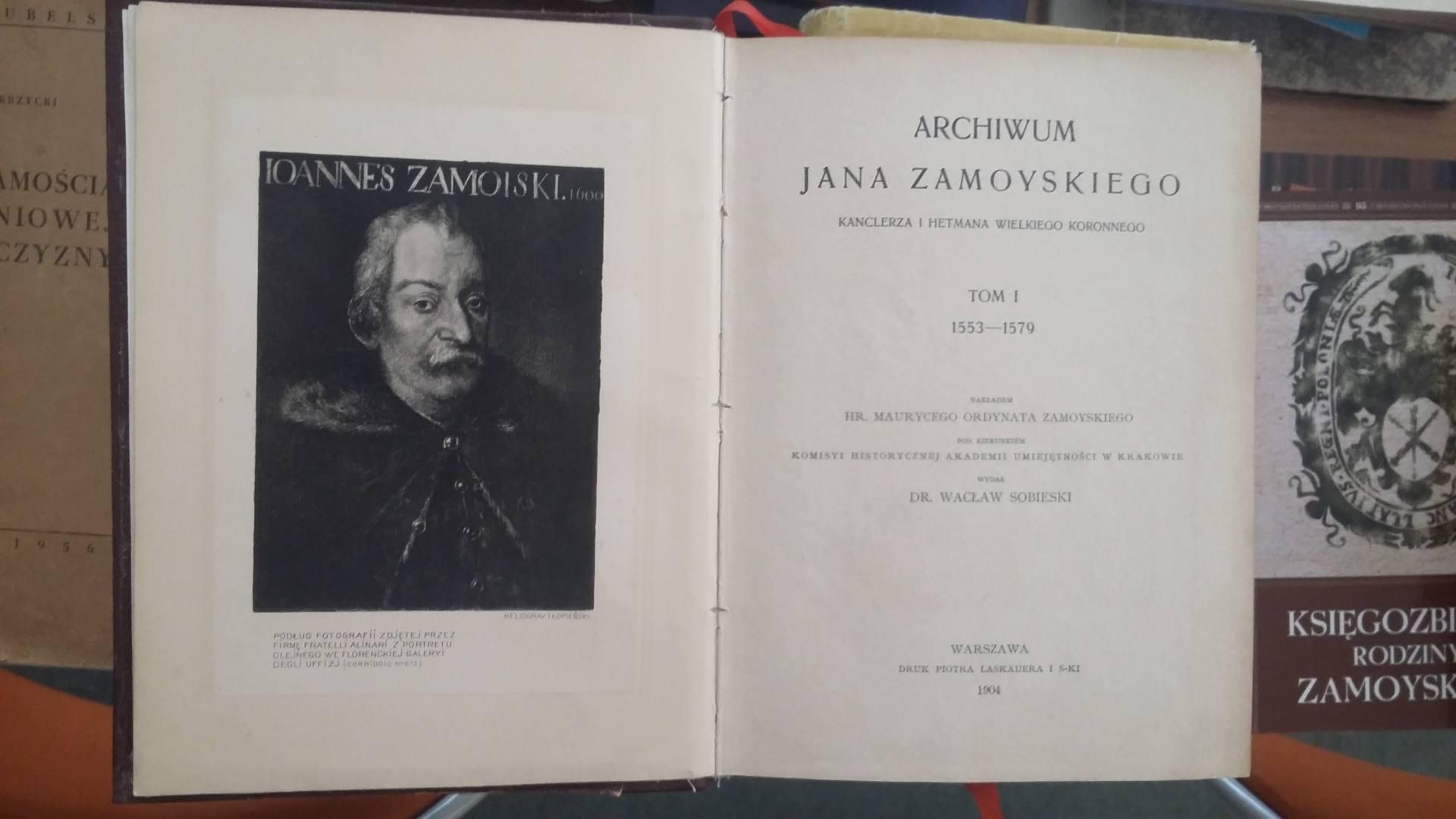 archiwum jana zamoyskiego Różne oblicza Kanclerza Jana