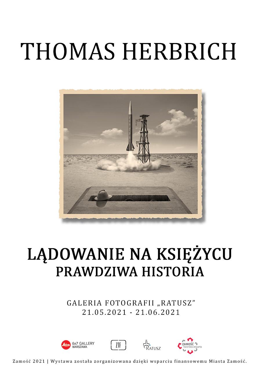 """plakat 1 res ZAMOŚĆ: Wystawa fotografii Thomasa Herbricha pt. """"Lądowanie na księżycu - historia prawdziwa""""."""