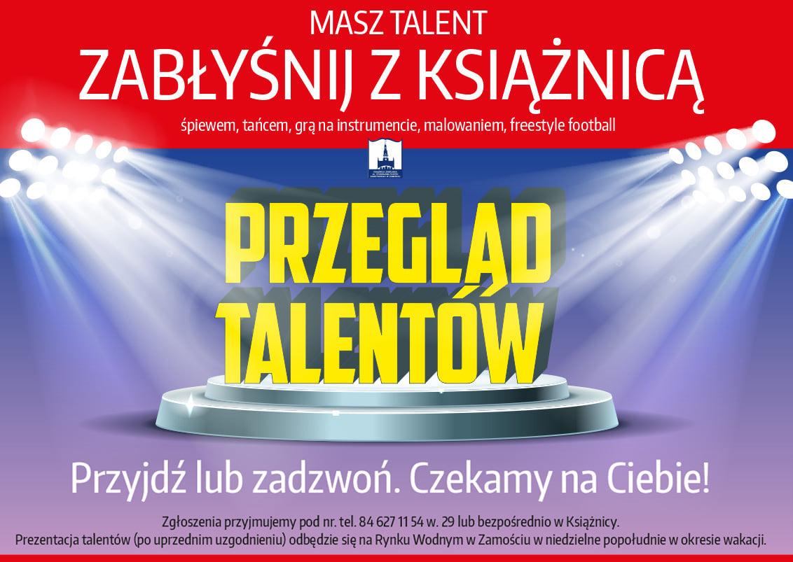 21 talent ZAMOŚĆ: Przegląd talentów. Zabłyśnij z Książnicą.