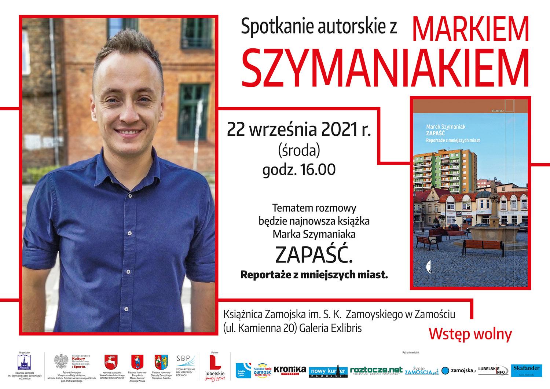 plakat szymaniak 03 Spotkanie autorskie z Markiem Szymaniakiem
