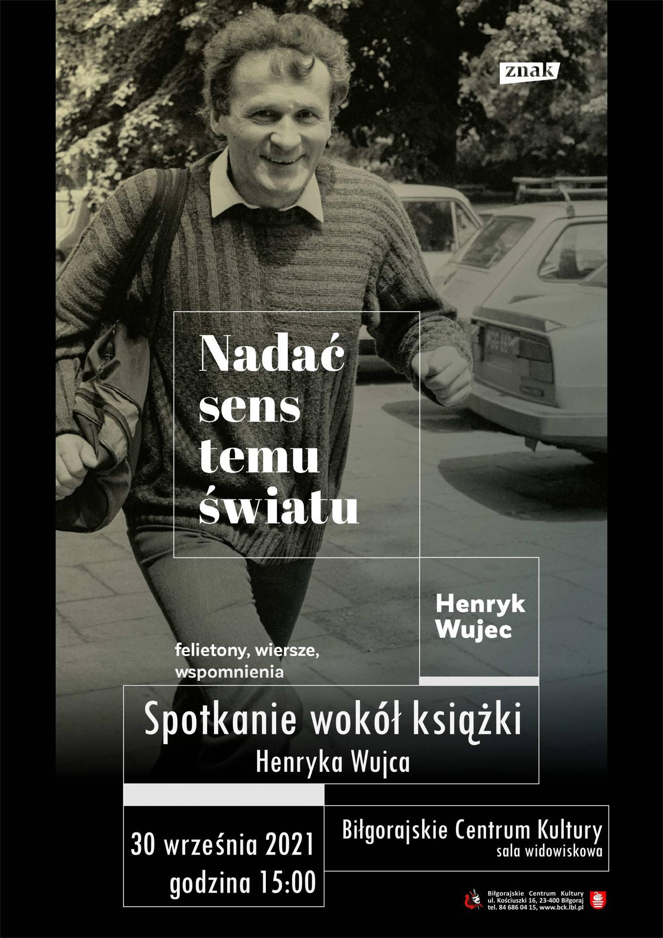 """nadac wokol ksiazki hwujec min Spotkanie poświęcone książce Henryka Wujca """"Nadać sens temu światu"""""""